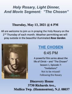 """Holy Rosary, Light Dinner and Movie Segment:  """"The Chosen"""" – Thursday, May 13, 2021 @6pm"""